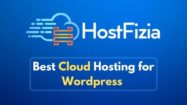 Best Cloud Hosting for WordPress | HostFizia review