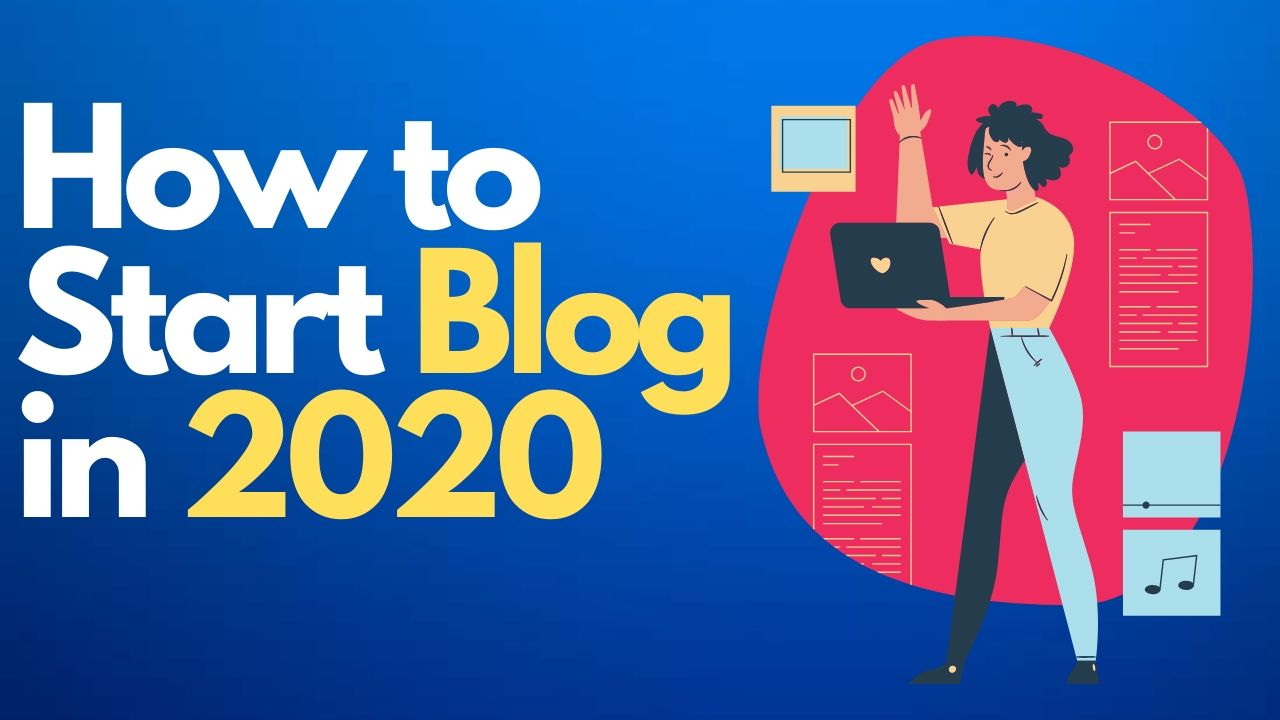 How to start a blog from scratch in 2020