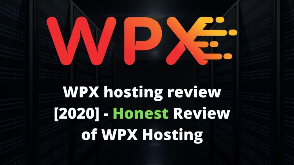 WPX hosting review [2020] - Honest Review of WPX Hosting