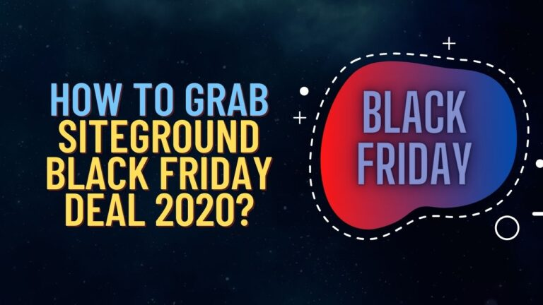 How To Grab Siteground Black Friday Deal 2020_