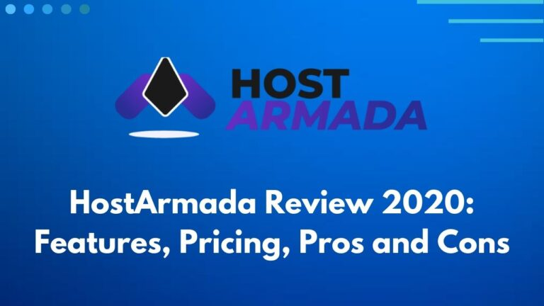 HostArmada Review 2020: Features, Pricing, Pros and Cons