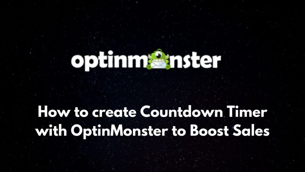 How to create Countdown Timer with OptinMonster to Boost Sales