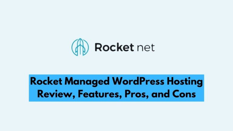 Rocket.net Managed WordPress Hosting Review, Features, Pros, and Cons