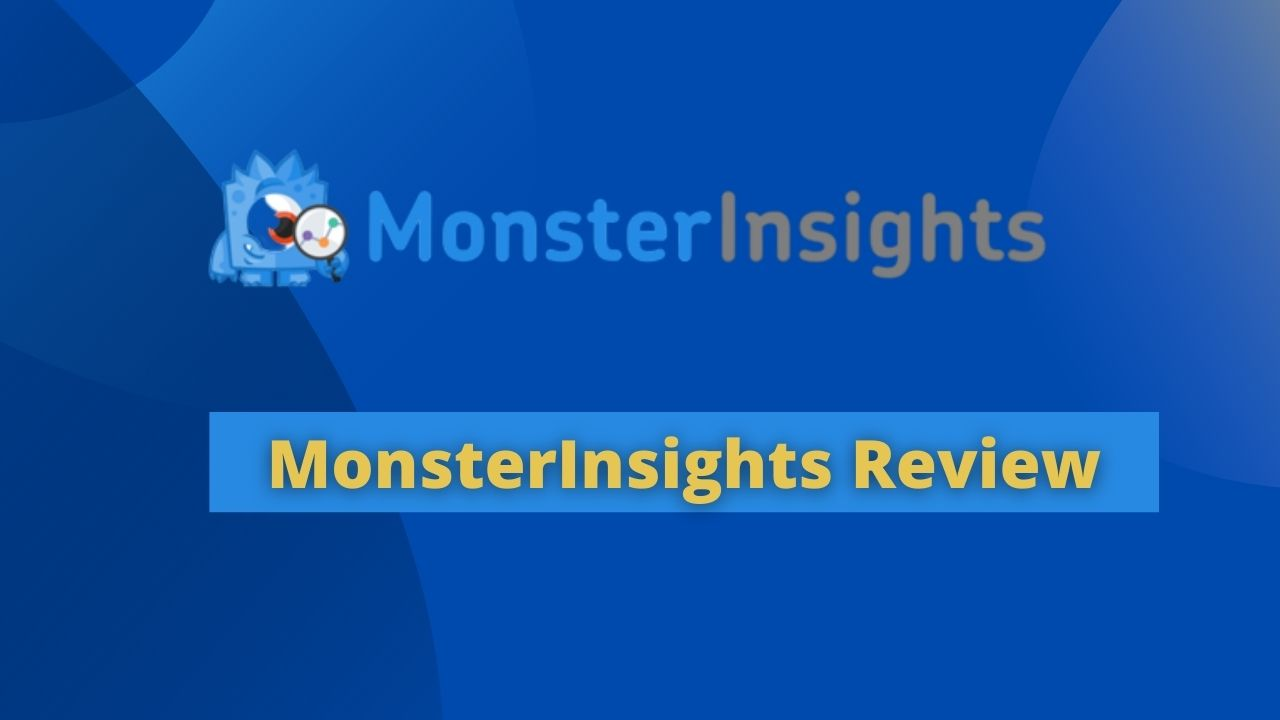 MonsterInsights Review 2021: Is it Really Worth it?