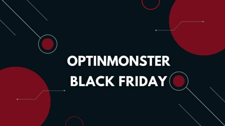 OptinMonster black Friday Deal 2020: (Live Now) Massive 60% Discount