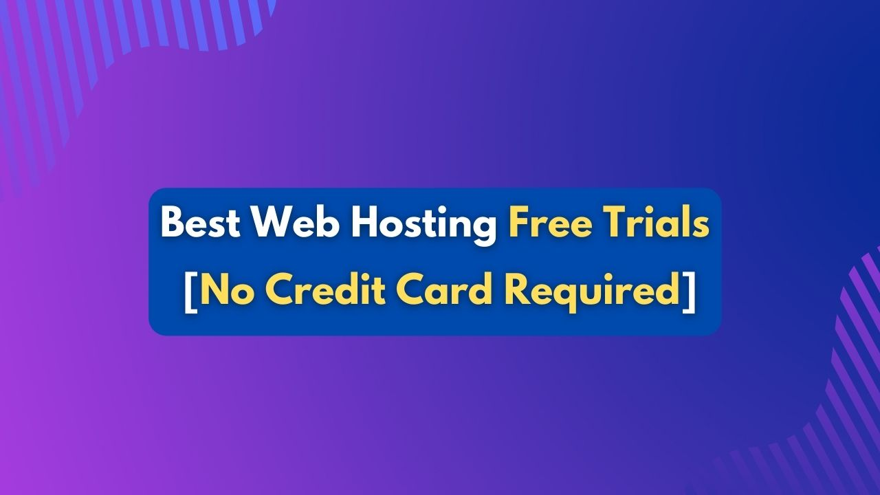 Best Web Hosting Free Trials No Credit Card Required