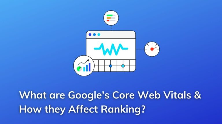 What are Google's Core Web Vitals & How they Affect Ranking