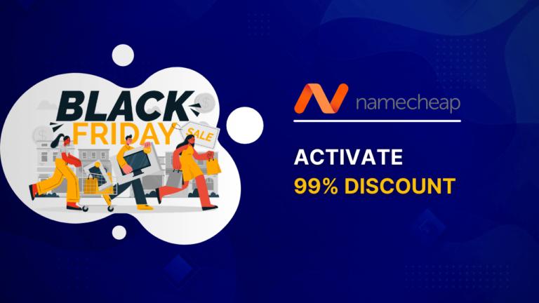 Namecheap Black Friday Deals 2021: Get 99% OFF [LIVE]