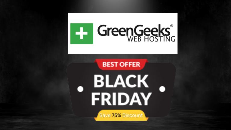 GreenGeeks Black Friday Deals 2021: FLAT 75% OFF [LIVE NOW!]