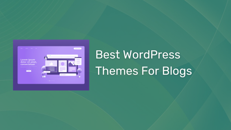 Best WordPress Themes For Blogs 2021