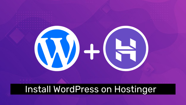 How To Install WordPress On Hostinger 2021 (With Screenshots)